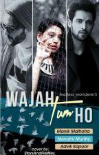 MaNan: Wajah Tum Ho by fearless_wanderer