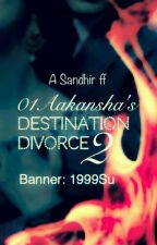 Destination Divorce 2 by 01Aakanksha