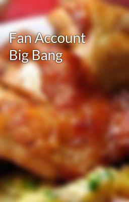Đọc truyện Fan Account Big Bang