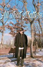 All That Matters {Kim Namjoon} by lamonniesweet