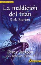 PERCY JACKSON Y LA MALDICION DEL TITAN by DulceMariaOrtiz