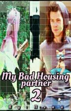 My Bad Housing Partner 2|شريك سكني السئ  by towdirectioners_22
