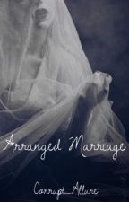 Arranged marriage by Corrupt_Allure