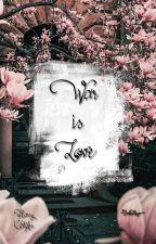 War Is Love Harry Styles by --DarkHope--