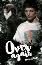 Over Again || Larry Stylinson FF by MaybexStorys