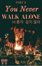 You Never Walk Alone [Namjin// Yoonmin// Vhope]© by Babi_Bu