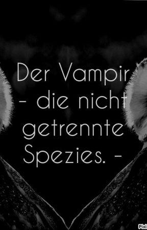 Der Vampir - die nicht getrennte Spezies: by AdamonVonEden