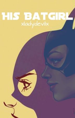 His Batgirl by xladydevilx