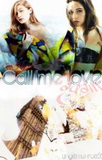 Call me love again  by AngieMonroe92