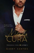 Minha cura -Romance Gay by gabrisantos123