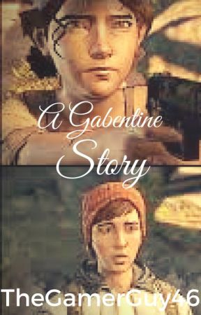 A Gabentine Story by TheGamerGuy46