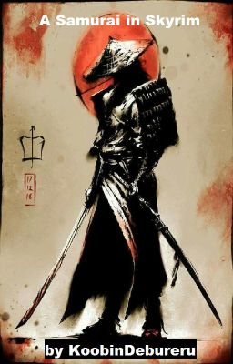 A Samurai in Skryim - Ervin B  Cordelle - Wattpad