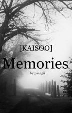 Memories [KAISOO - OS]  by jjaaggii