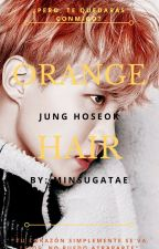 ORANGE HAIR  [JHope/Historia de amor] by MinSugaTae