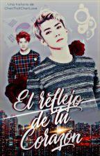"El Reflejo de tu Corazón - Saga ""Mi Destino IV"" (HunHan) by ChenTrollChenLove"