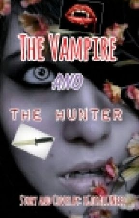The Vampire and the Hunter by iGotAllINeed