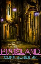 Pixieland ✨ (Connected Shorts) by CliffJonesJr