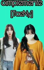 simplemente ( taeny) by yoona_kwon