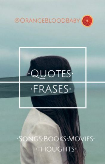 •QUOTES• FRASES•