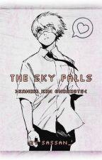 The Sky Falls 『Kaneki Ken oneshots』 by Sassan_