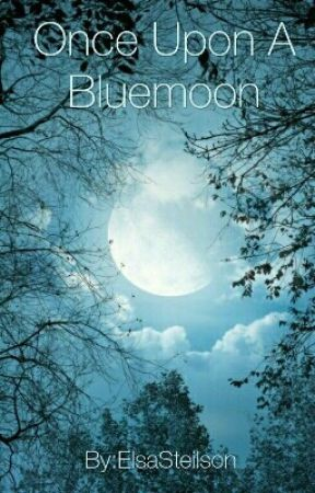 Once Upon A BlueMoon by ElsaSteilson