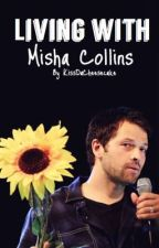Living with Misha Collins by KissDaCheeseCake
