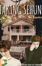 Taking Sehun [HunHan] by kipunhun