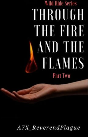 Through The Fire And The Flames (WR Book 3, Pt. 2) by A7X_ReverendPlague