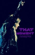 That moment by JustExpresss