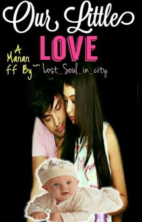Manan FF ~ Our Little Love by Lost_Soul_in_city
