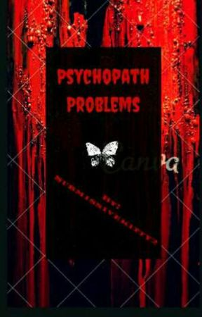 Psychopath Problems by Submissivekitty2