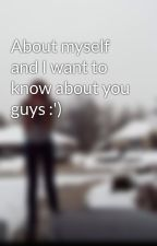 About myself and I want to know about you guys :') by spoonscarrotsnandos