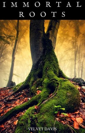 Immortal Roots by VelvetDavis