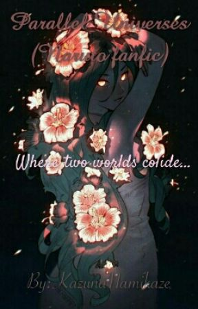 Parallel Universe's(NARUTO FANFIC!) by KazunaNamikaze