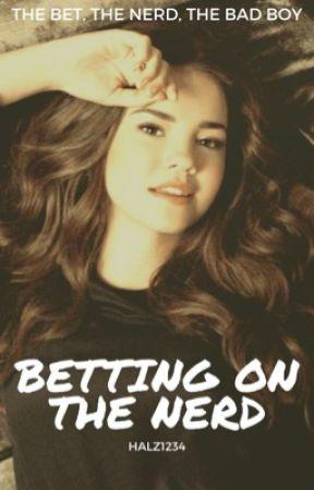 Betting On The Nerd by Halz1234