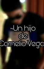 ~Un hijo de Cornelio Vega~ [ 2da temporada] by BZZA040207