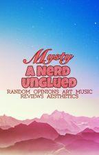 Mysty - A Nerd Unglued (Art & Random) by MissMysteryGame