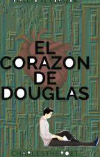 El Corazón De Douglas by charlesthepoet