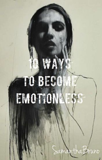 Become emotionless