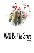 We'll Be The Stars | Fuller House by katelyngil