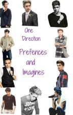 One Direction Prefences/ Imagines by Hey_Its_Nicole_