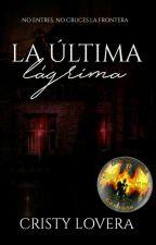 La Última Lágrima. WeirdAK17 by cristylove1228