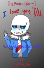 〖I'll Protect You~〗Yandere!Sans X Clueless!Y/N by Lyrica_Siji