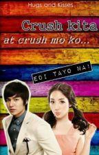 Crush kita at crush mo ko edi tayo na! by paulinetionko