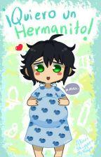 ¡Quiero un hermanito! by AkariShipperMikaYuu