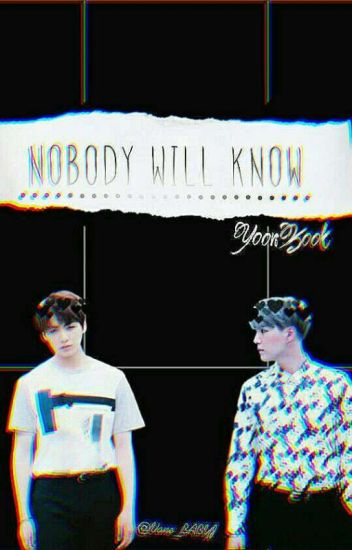Nobody Will Know ⇨YOONKOOK⇦