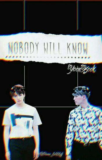 Nobody Will Know ⇨YOONKOOK⇦