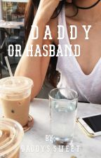 Daddy or husband? /H.S./  by daddyssweet