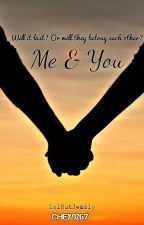 Me and You {Finished} by LolButJemily