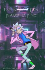 I am in great pain, please help me ~ Rick Sanchez x Reader by That-Dorky-Fangirl